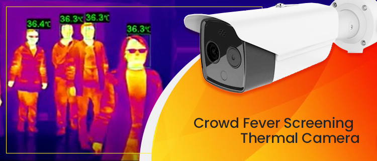 Crowd Fever Screening Thermal Camera